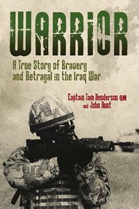 'Warrior - a true story of bravery and betrayal in the Iraq War'